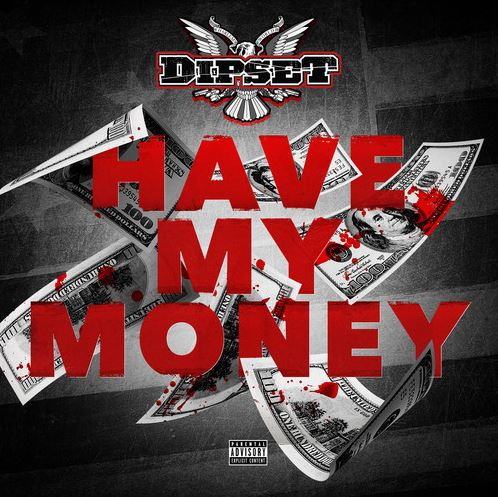 dipset-have-my-money